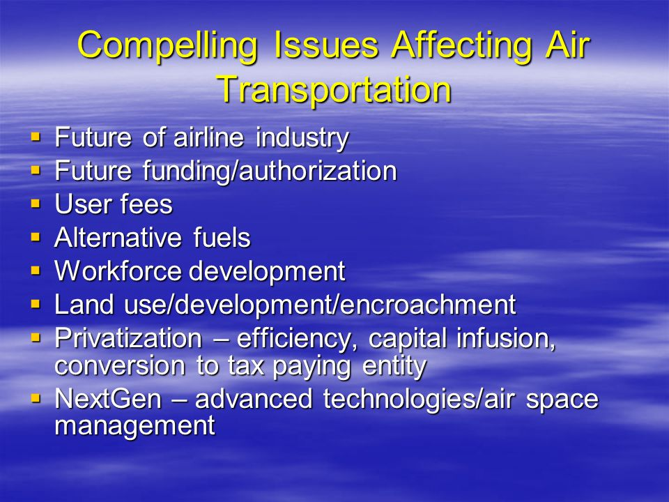 Compelling Issues Affecting Air Transportation
