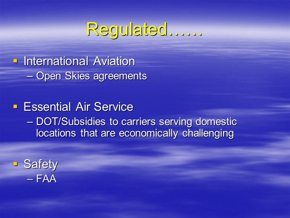 Regulated…… International Aviation Essential Air Service Safety