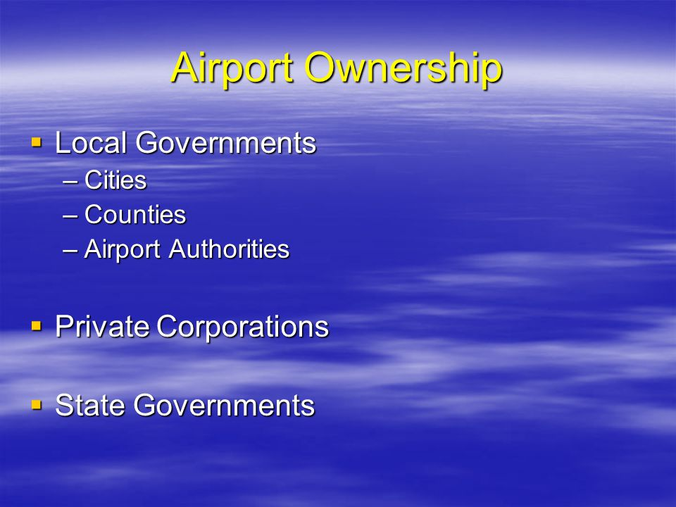 Airport Ownership Local Governments Private Corporations