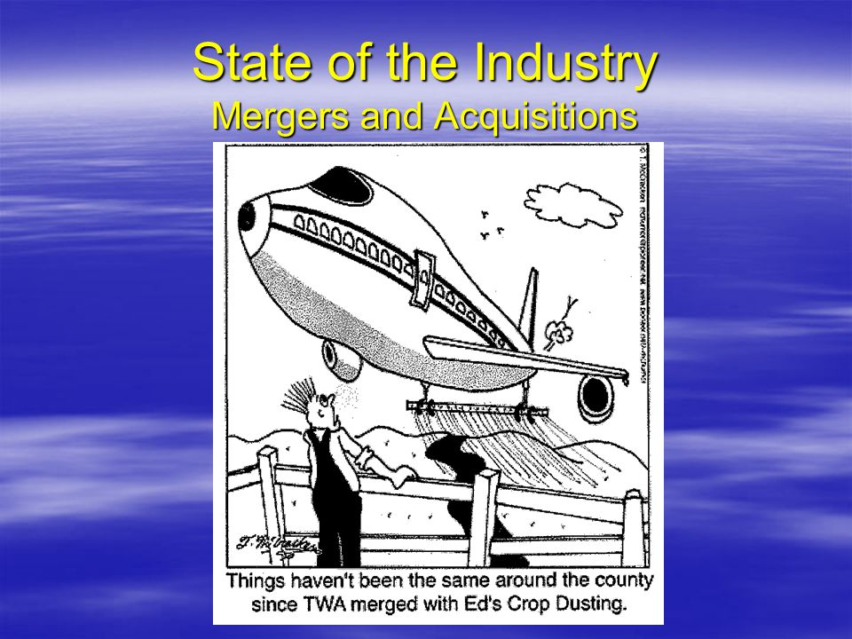 State of the Industry Mergers and Acquisitions