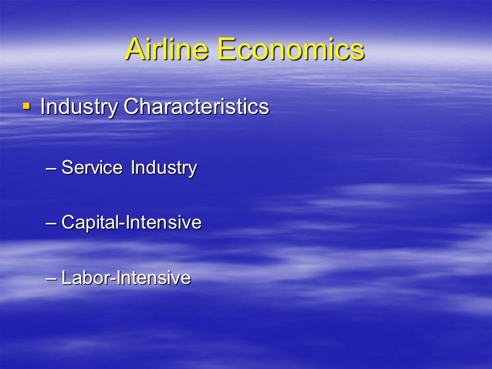 Airline Economics Industry Characteristics Service Industry