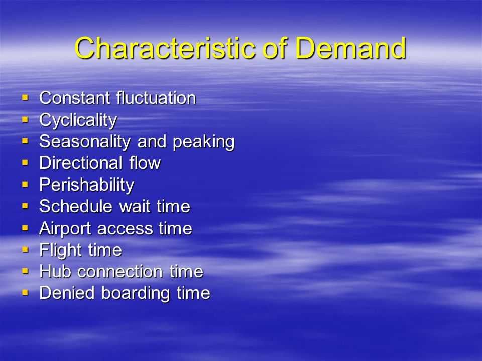 Characteristic of Demand