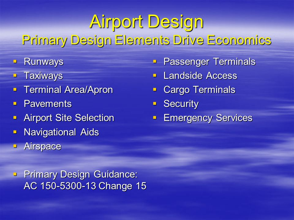 Airport Design Primary Design Elements Drive Economics