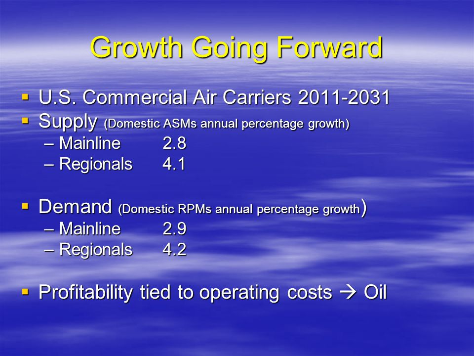 Growth Going Forward U.S. Commercial Air Carriers 2011-2031