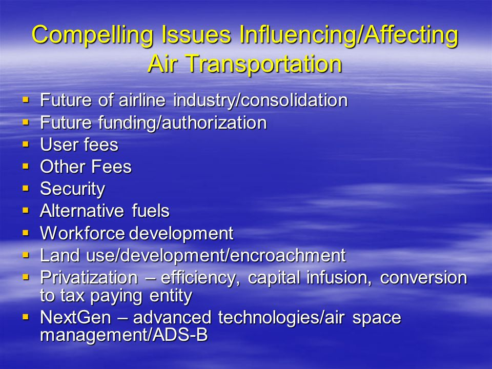 Compelling Issues Influencing/Affecting Air Transportation