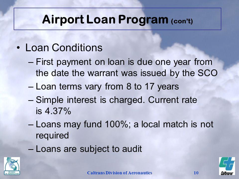 Airport Loan Program (con't) Caltrans Division of Aeronautics