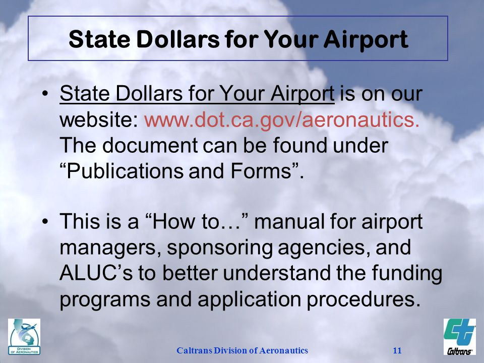 State Dollars for Your Airport Caltrans Division of Aeronautics