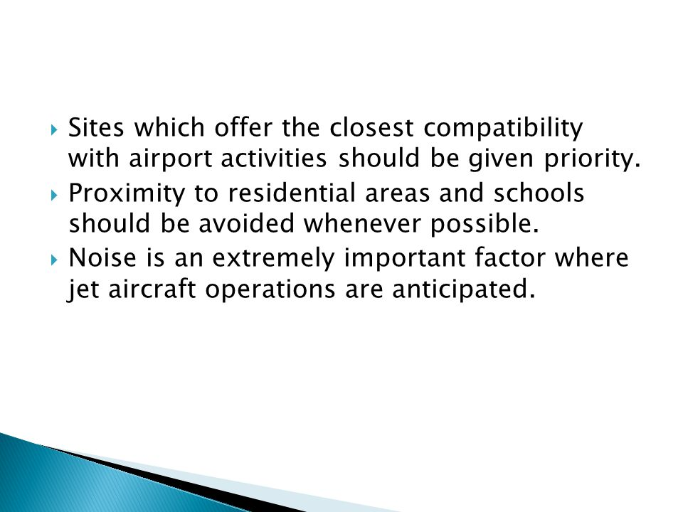 Sites which offer the closest compatibility with airport activities should be given priority.