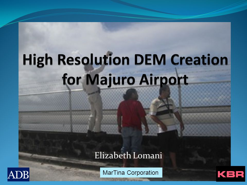 High Resolution DEM Creation for Majuro Airport