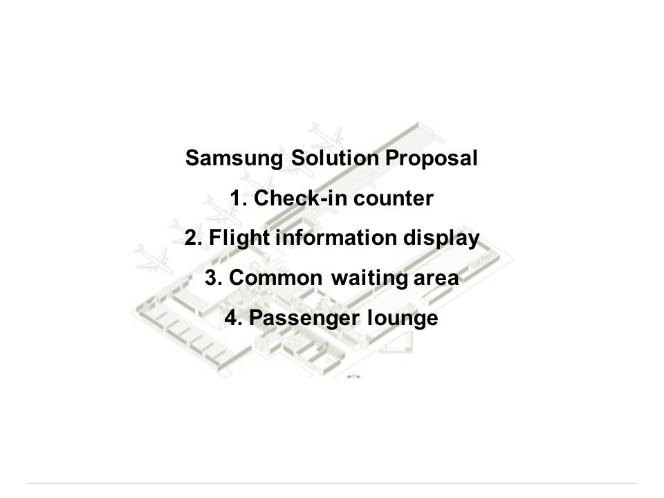 Samsung Solution Proposal 2. Flight information display