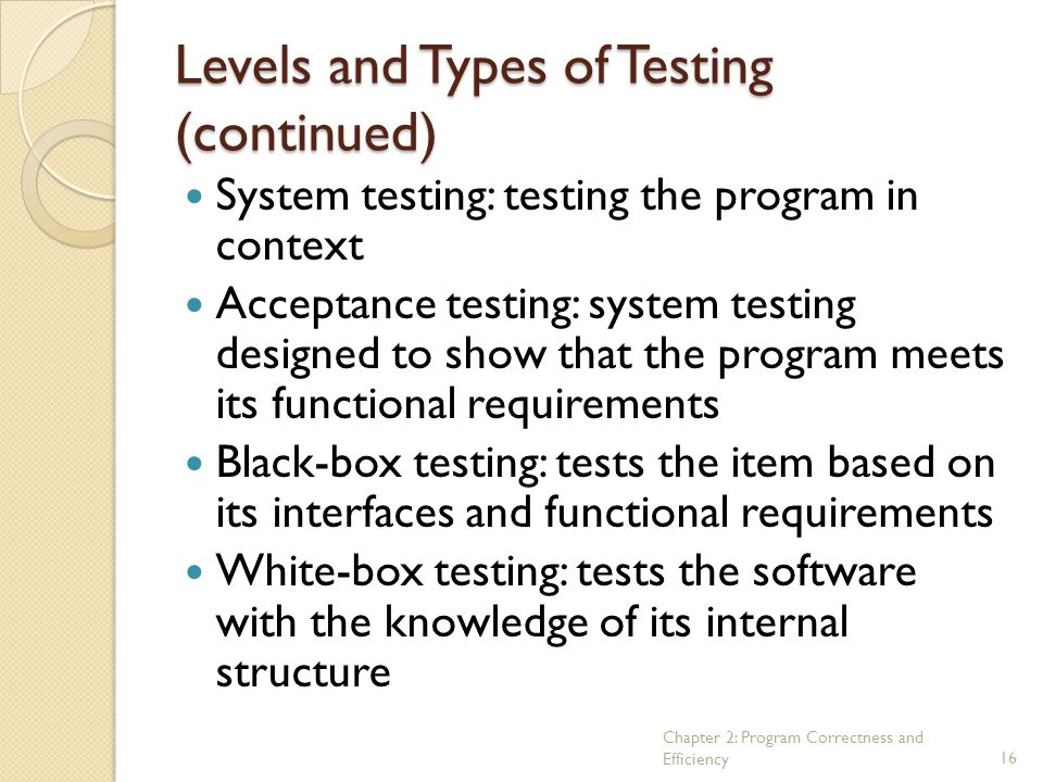 Levels and Types of Testing (continued)