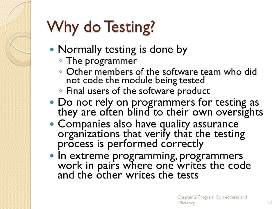 Why do Testing Normally testing is done by