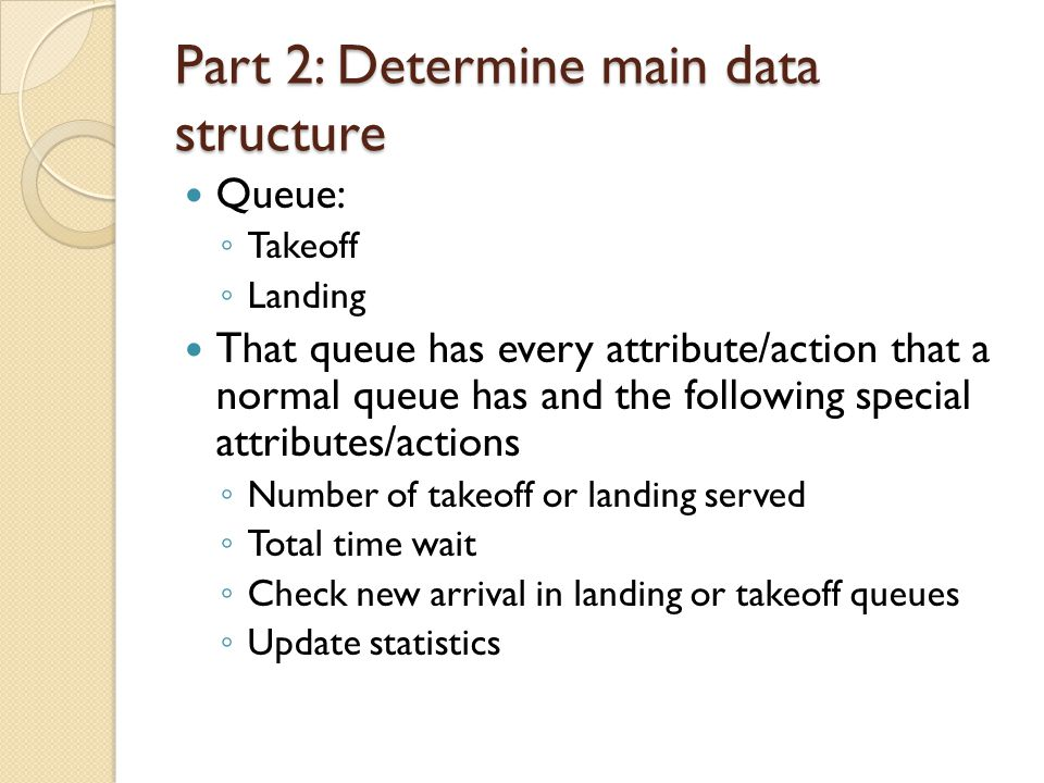 Part 2: Determine main data structure