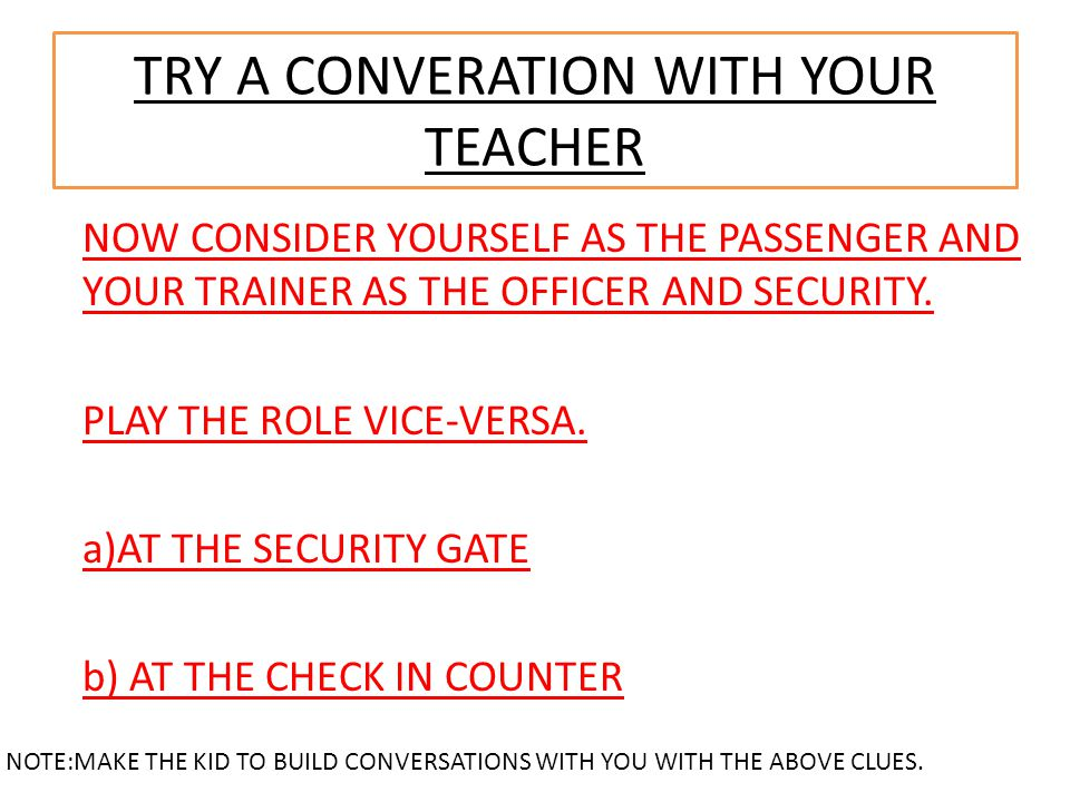 TRY A CONVERATION WITH YOUR TEACHER