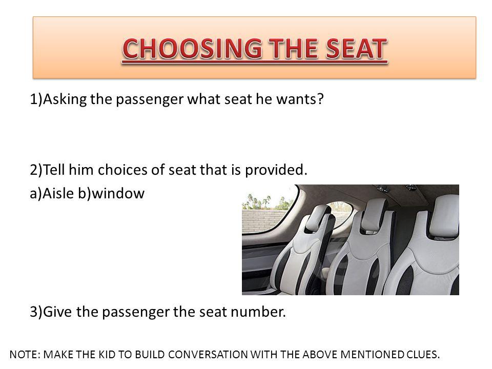 CHOOSING THE SEAT