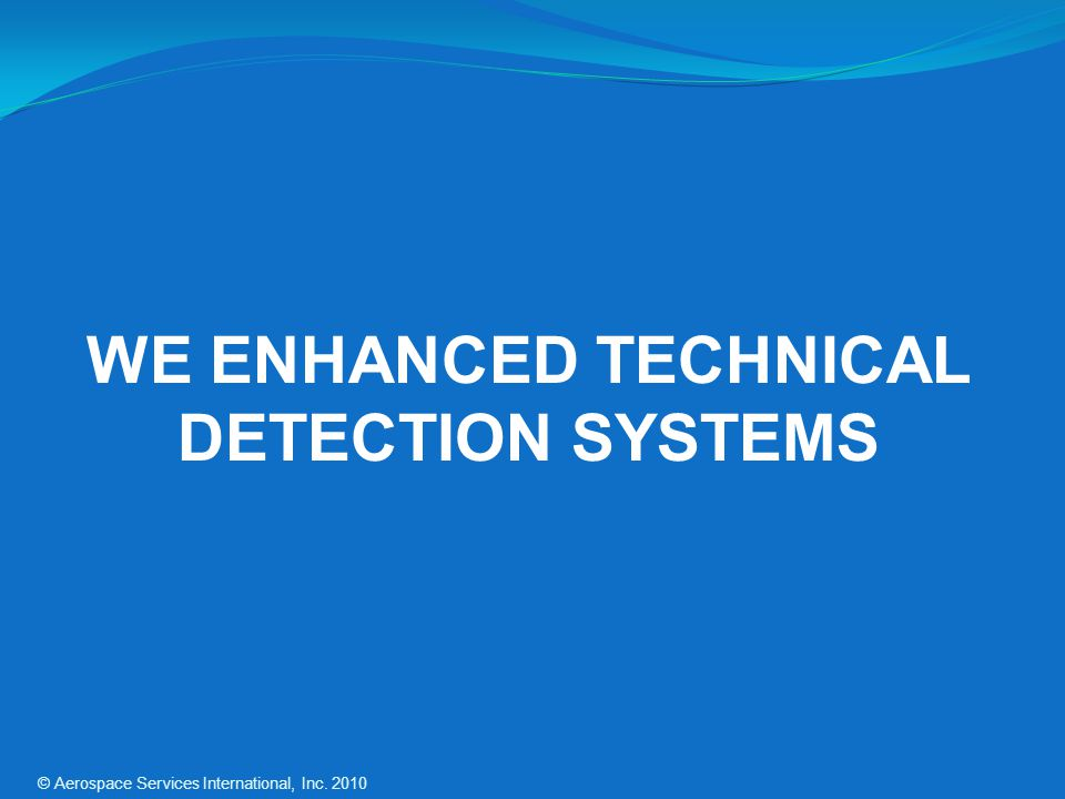 WE ENHANCED TECHNICAL DETECTION SYSTEMS