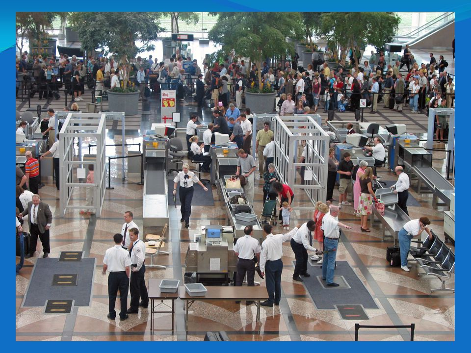 Increased Passenger Screening & New Technology