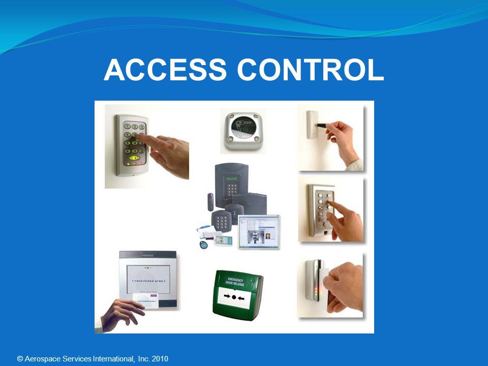 ACCESS CONTROL © Aerospace Services International, Inc. 2010