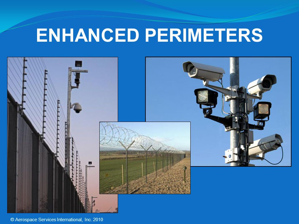 ENHANCED PERIMETERS © Aerospace Services International, Inc. 2010