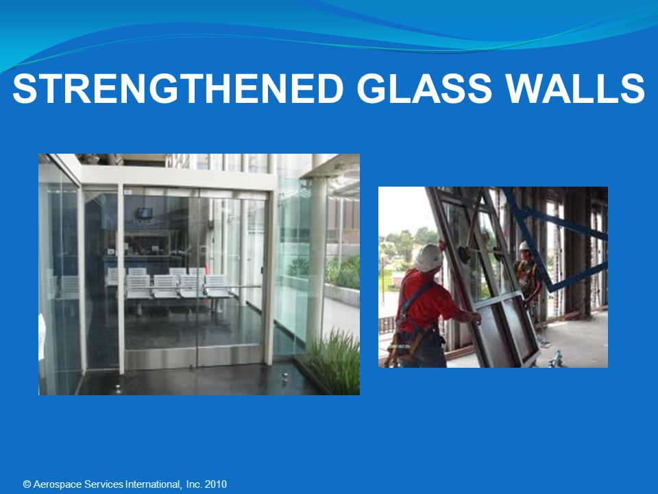 STRENGTHENED GLASS WALLS
