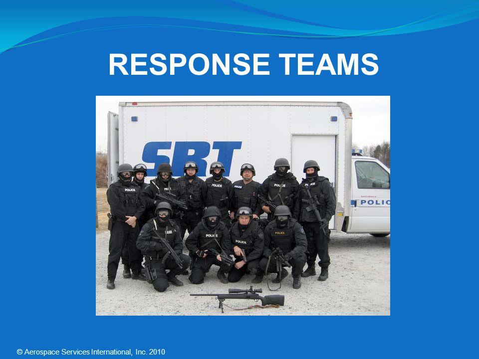 RESPONSE TEAMS © Aerospace Services International, Inc. 2010