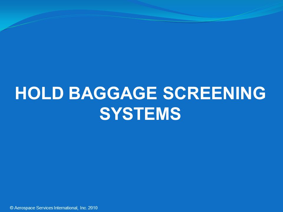 HOLD BAGGAGE SCREENING SYSTEMS