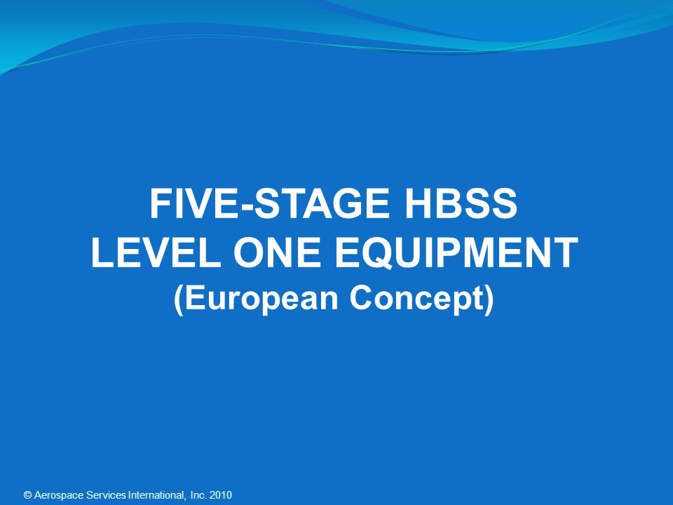 FIVE-STAGE HBSS LEVEL ONE EQUIPMENT