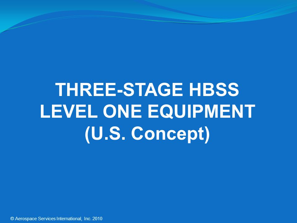 THREE-STAGE HBSS LEVEL ONE EQUIPMENT (U.S. Concept)