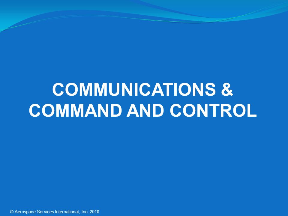 COMMUNICATIONS & COMMAND AND CONTROL