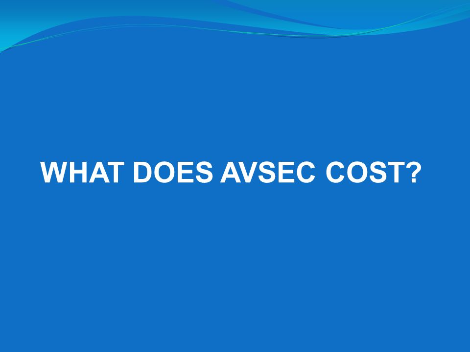 WHAT DOES AVSEC COST