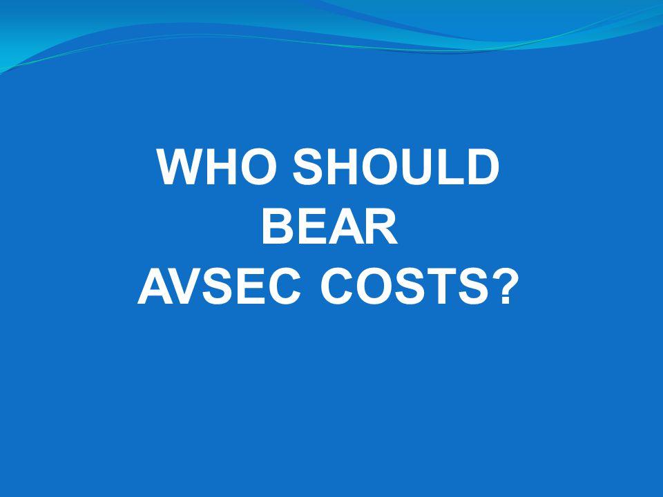 WHO SHOULD BEAR AVSEC COSTS