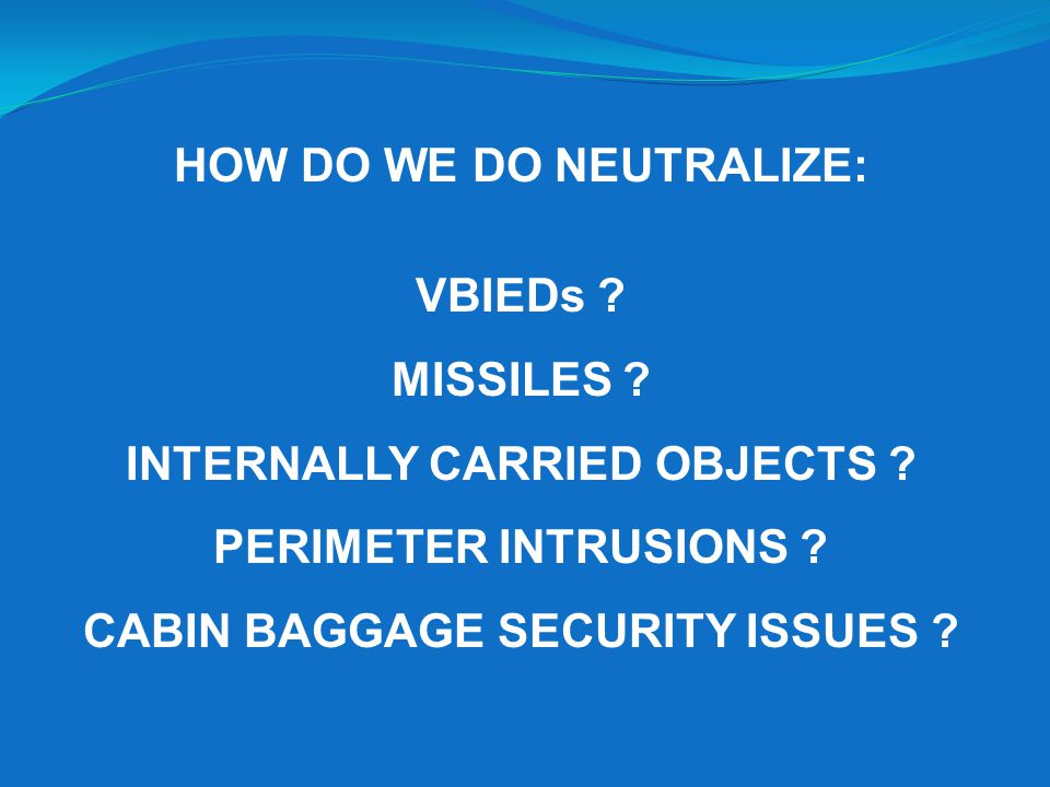 HOW DO WE DO NEUTRALIZE: VBIEDs MISSILES