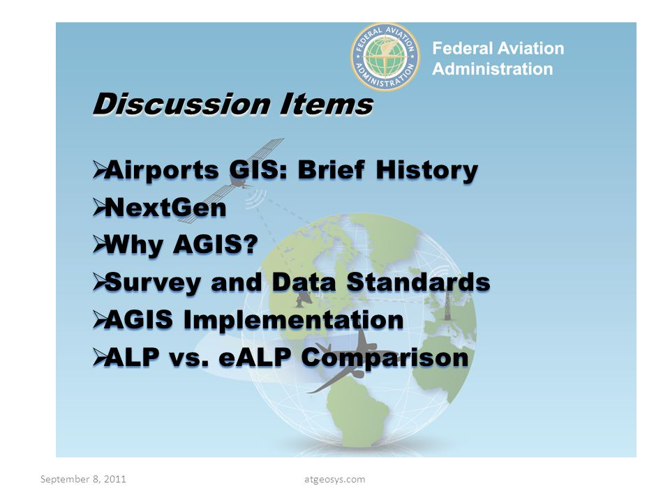 Discussion Items Airports GIS: Brief History NextGen Why AGIS