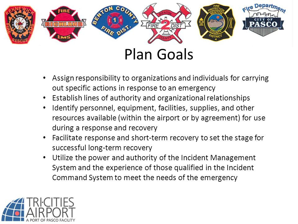 Plan Goals Assign responsibility to organizations and individuals for carrying out specific actions in response to an emergency.