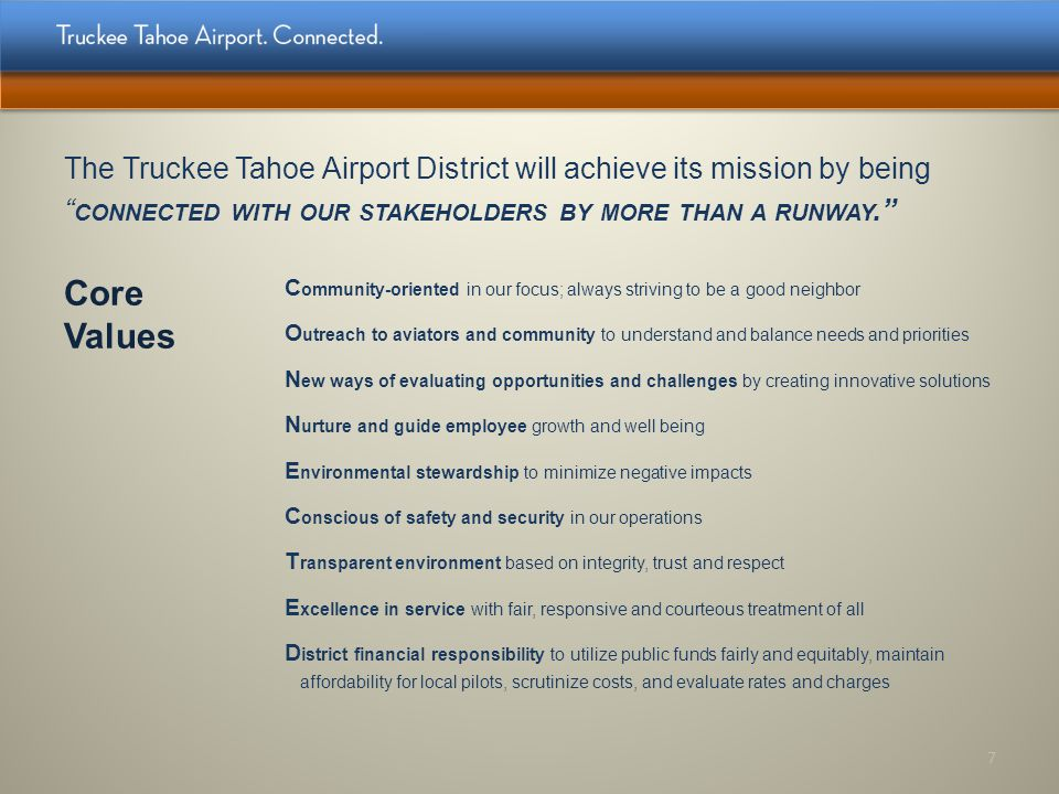 The Truckee Tahoe Airport District will achieve its mission by being connected with our stakeholders by more than a runway.