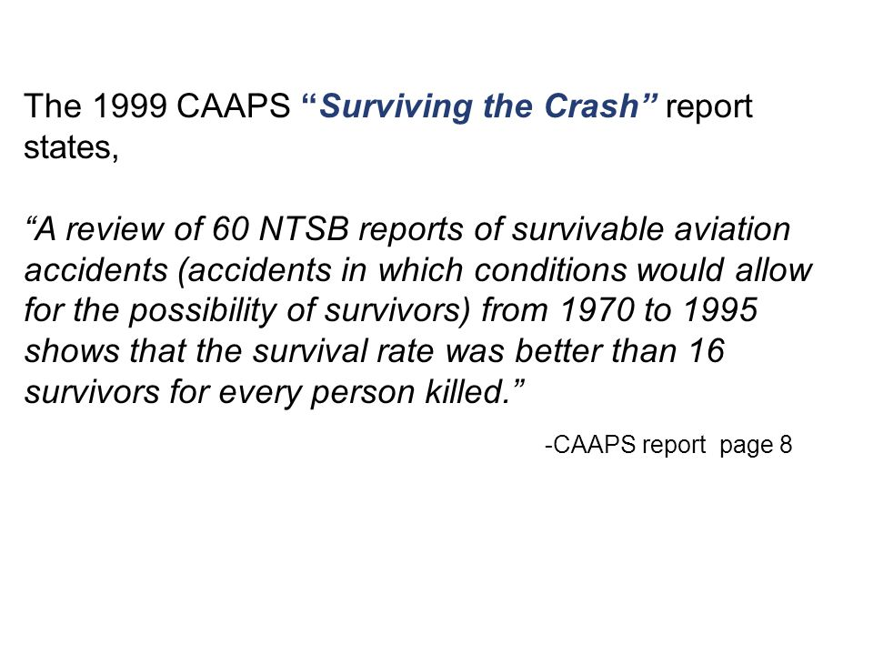 The 1999 CAAPS Surviving the Crash report states,