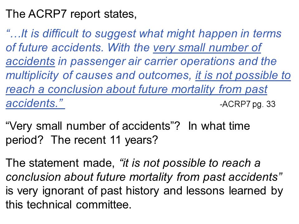 The ACRP7 report states,
