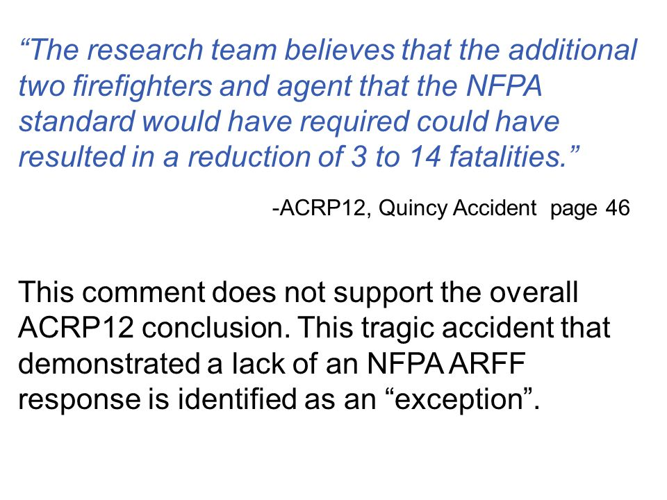 The research team believes that the additional two firefighters and agent that the NFPA