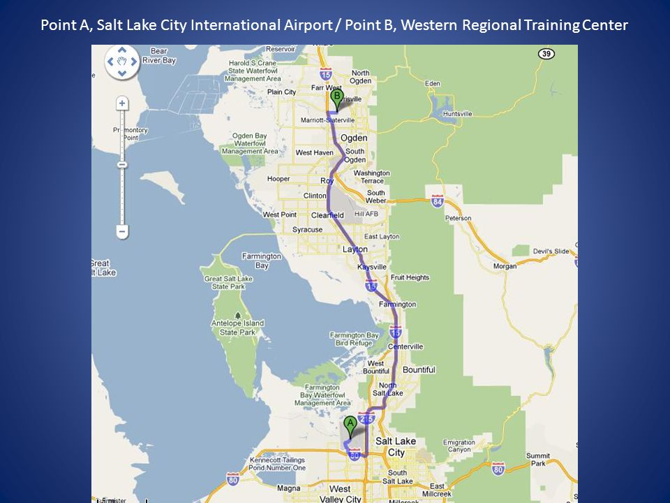 Point A, Salt Lake City International Airport / Point B, Western Regional Training Center