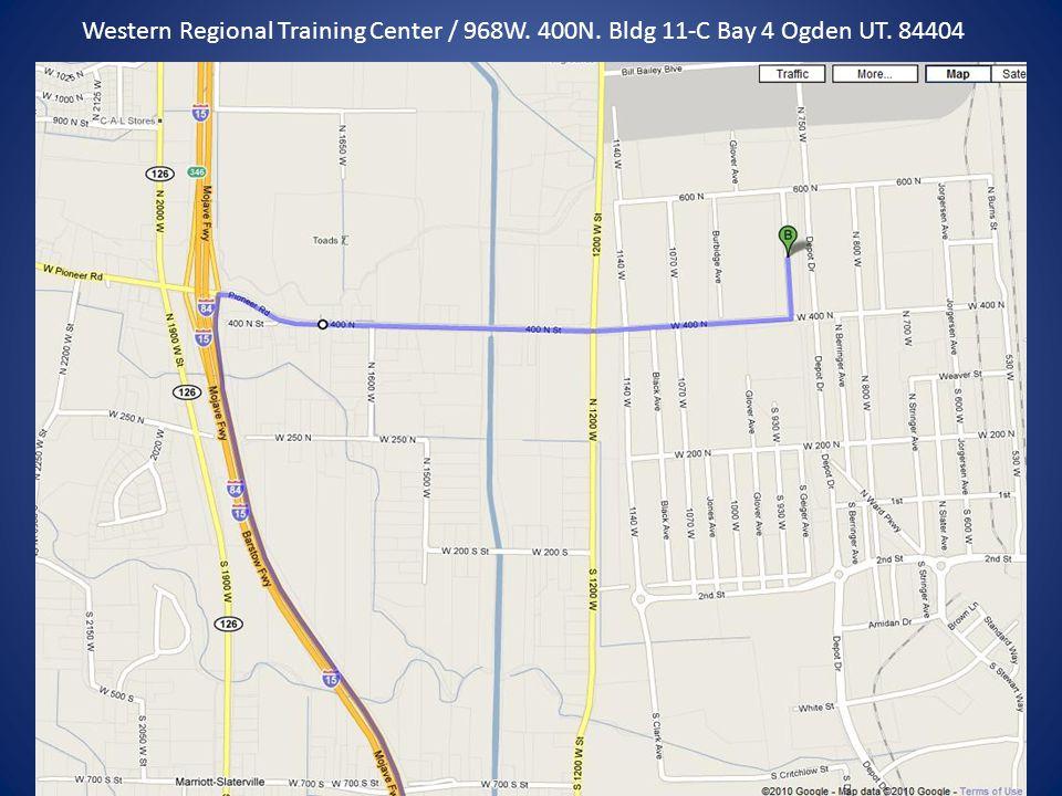 Western Regional Training Center / 968W. 400N. Bldg 11-C Bay 4 Ogden UT. 84404