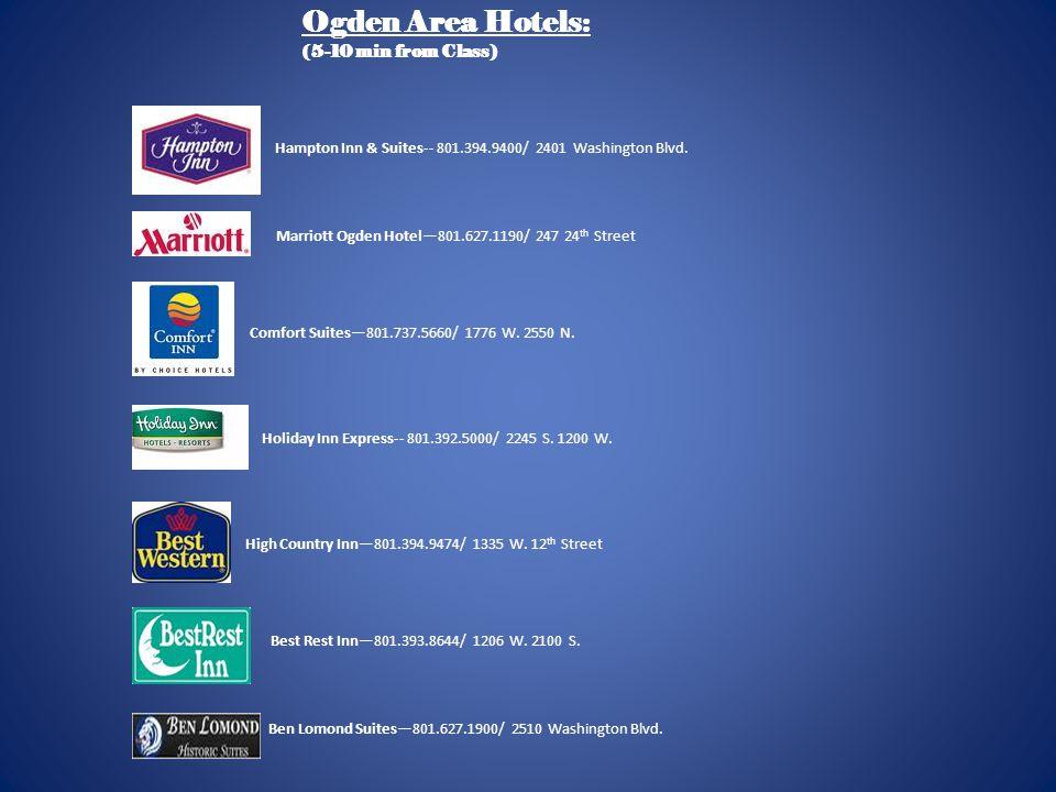 Ogden Area Hotels: (5-10 min from Class)
