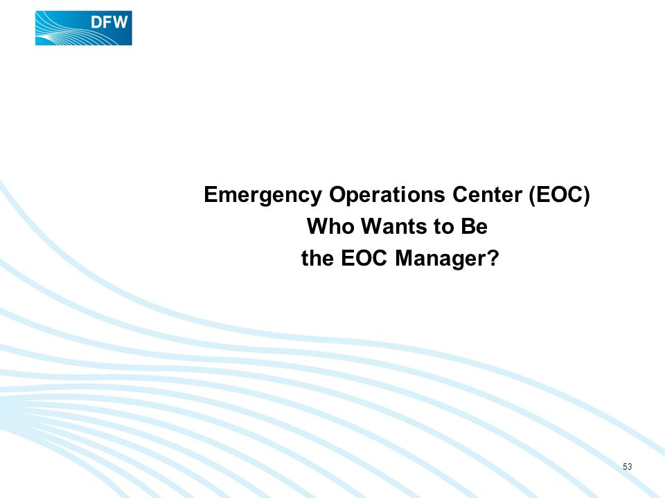 Emergency Operations Center (EOC) Who Wants to Be the EOC Manager