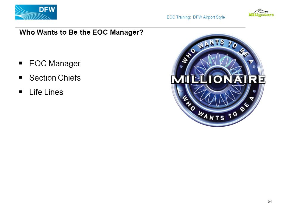 EOC Manager Section Chiefs Life Lines Who Wants to Be the EOC Manager