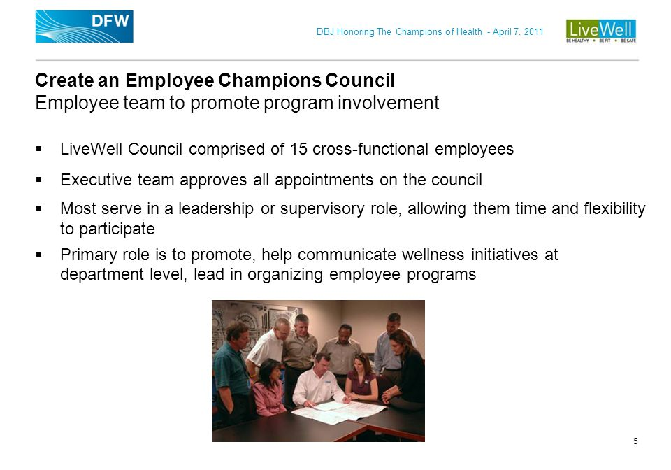 Create an Employee Champions Council Employee team to promote program involvement