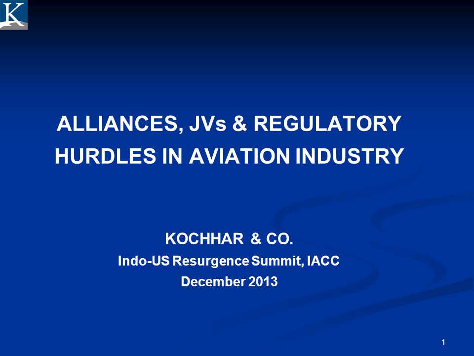 Confidential 4/1/2017. ALLIANCES, JVs & REGULATORY HURDLES IN AVIATION INDUSTRY KOCHHAR & CO.