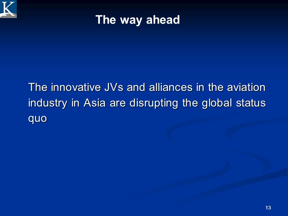 Confidential 4/1/2017. The way ahead. The innovative JVs and alliances in the aviation industry in Asia are disrupting the global status quo.