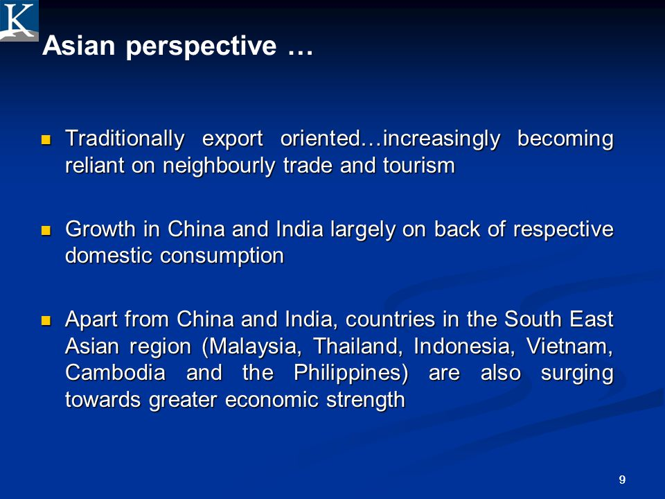 Confidential 4/1/2017. Asian perspective … Traditionally export oriented…increasingly becoming reliant on neighbourly trade and tourism.