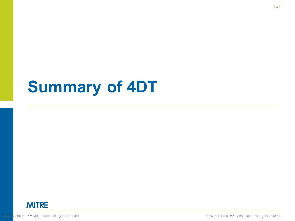 Summary of 4DT © 2013 The MITRE Corporation. All rights reserved.