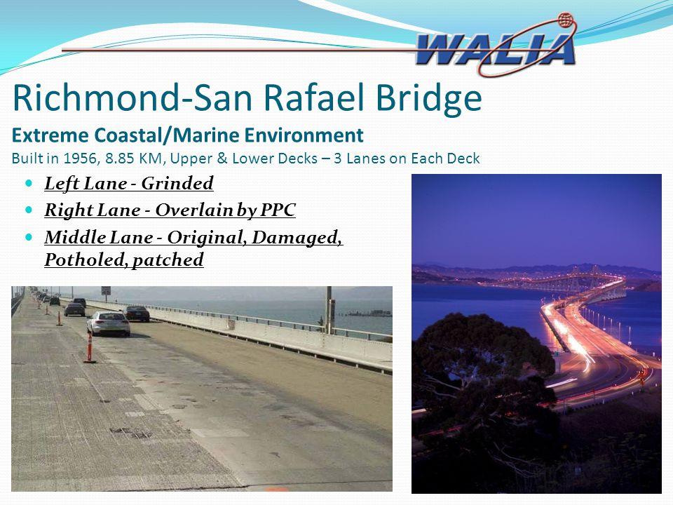 Richmond-San Rafael Bridge Extreme Coastal/Marine Environment Built in 1956, 8.85 KM, Upper & Lower Decks – 3 Lanes on Each Deck