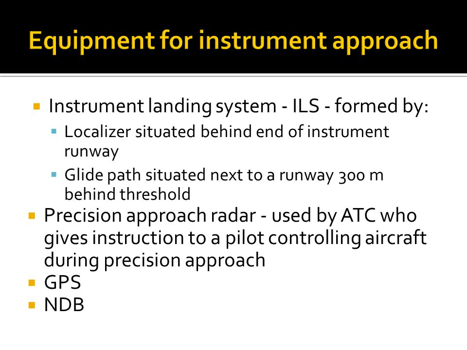 Equipment for instrument approach